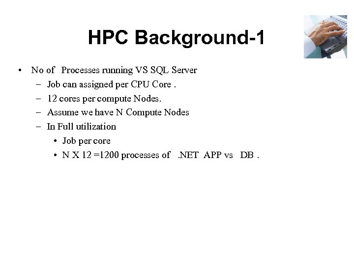 HPC Background-1 • No of Processes running VS SQL Server – Job can assigned