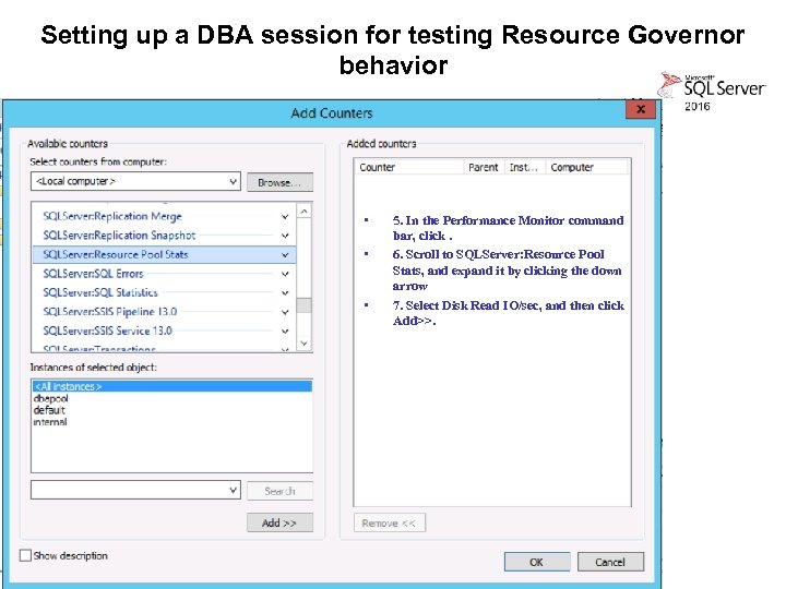 Setting up a DBA session for testing Resource Governor behavior • • • 5.