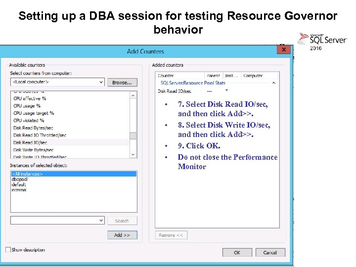 Setting up a DBA session for testing Resource Governor behavior • • 7. Select