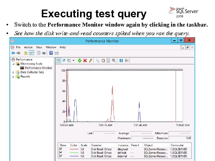 Executing test query • Switch to the Performance Monitor window again by clicking in