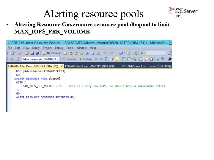 Alerting resource pools • Altering Resource Governance resource pool dbapool to limit MAX_IOPS_PER_VOLUME