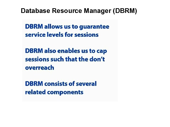 Database Resource Manager (DBRM)