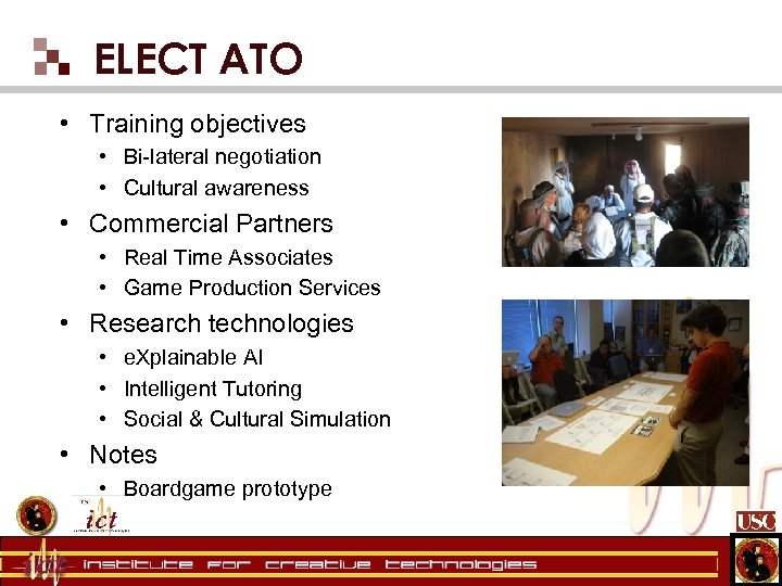 ELECT ATO • Training objectives • Bi-lateral negotiation • Cultural awareness • Commercial Partners