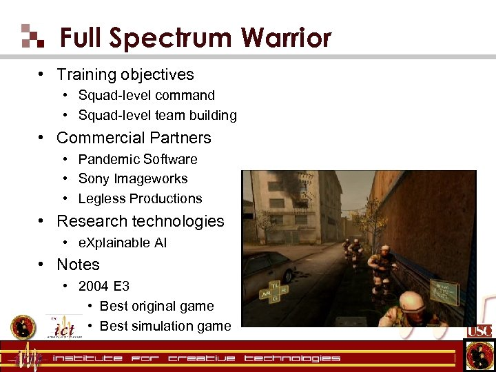 Full Spectrum Warrior • Training objectives • Squad-level command • Squad-level team building •