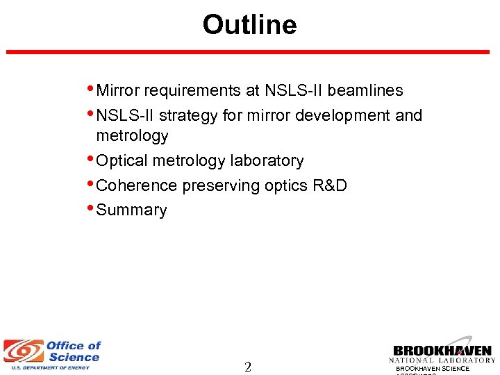 Outline • Mirror requirements at NSLS-II beamlines • NSLS-II strategy for mirror development and