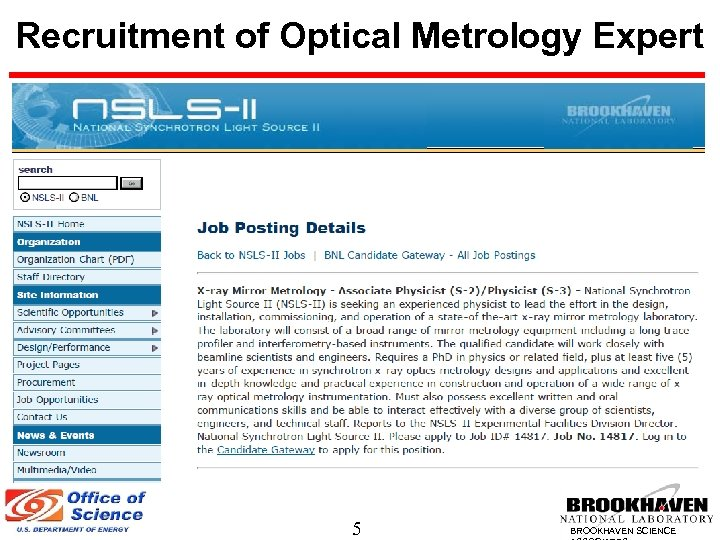 Recruitment of Optical Metrology Expert 5 BROOKHAVEN SCIENCE