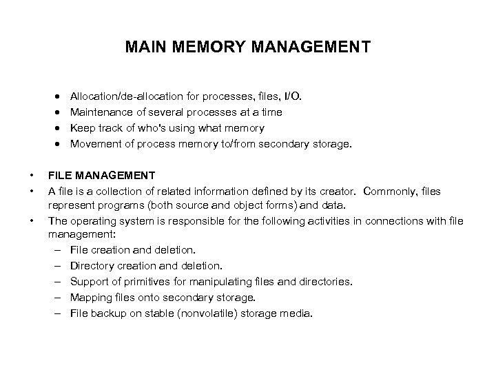 MAIN MEMORY MANAGEMENT · · • • • Allocation/de-allocation for processes, files, I/O. Maintenance