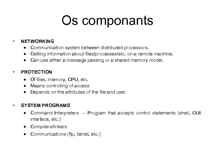 Os componants • NETWORKING · Communication system between distributed processors. · Getting information about