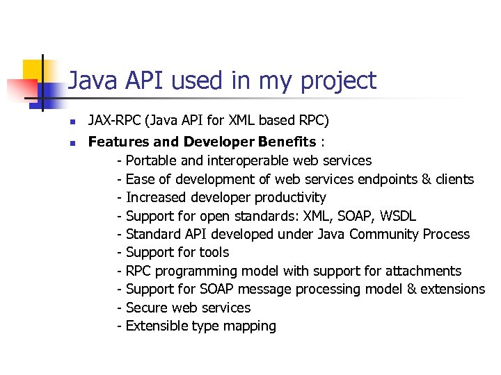 Java API used in my project n n JAX-RPC (Java API for XML based