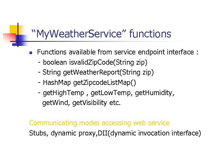 """My. Weather. Service"" functions Functions available from service endpoint interface : - boolean"