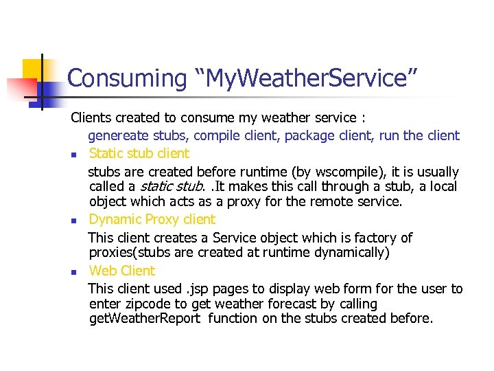 "Consuming ""My. Weather. Service"" Clients created to consume my weather service : genereate stubs,"