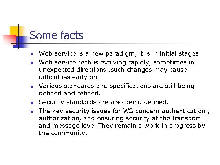 Some facts n n n Web service is a new paradigm, it is in