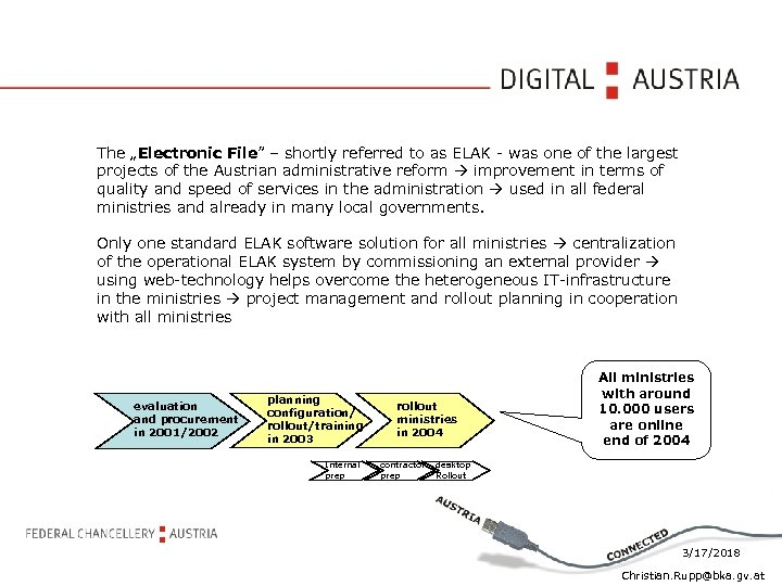 "The ""Electronic File"" – shortly referred to as ELAK - was one of the"