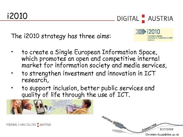 i 2010 The i 2010 strategy has three aims: • • • to create