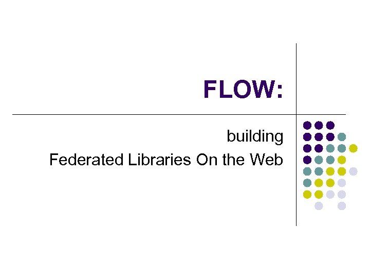 FLOW: building Federated Libraries On the Web