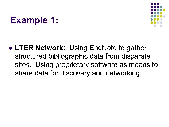 Example 1: l LTER Network: Using End. Note to gather structured bibliographic data from