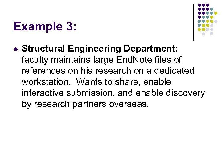 Example 3: l Structural Engineering Department: faculty maintains large End. Note files of references