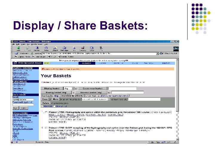 Display / Share Baskets:
