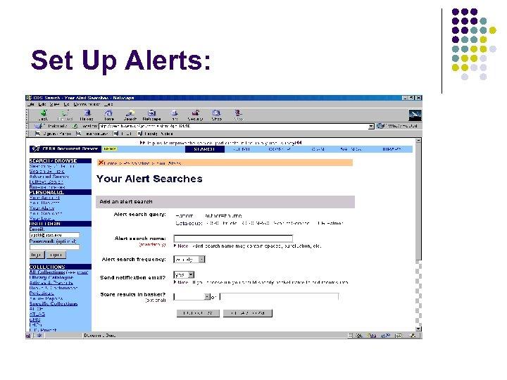 Set Up Alerts: