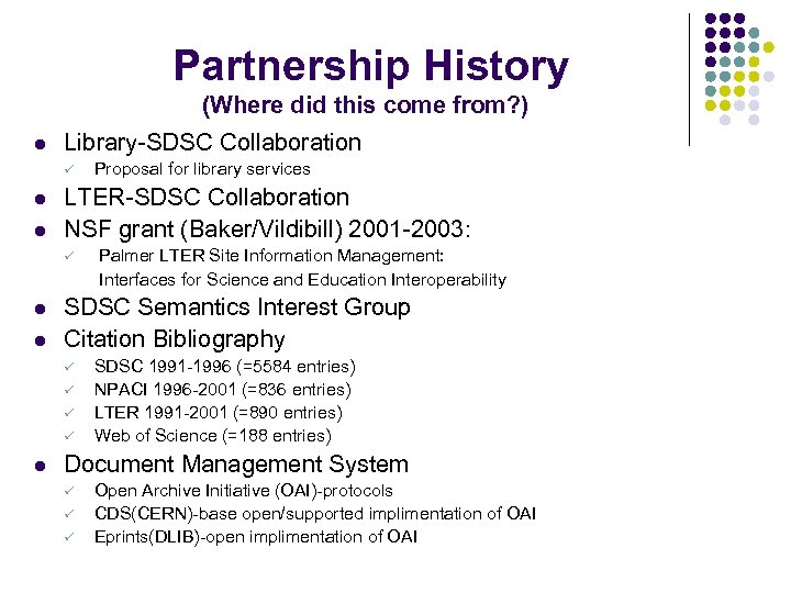 Partnership History (Where did this come from? ) l Library-SDSC Collaboration ü l l