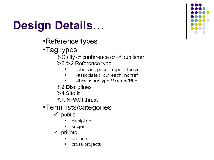 Design Details… • Reference types • Tag types %C city of conference or of