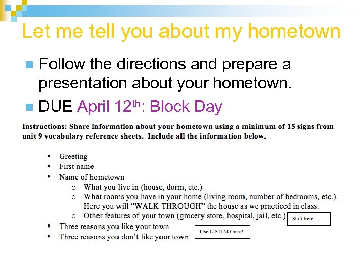 Let me tell you about my hometown Follow the directions and prepare a presentation