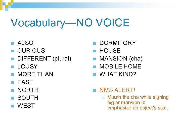 Vocabulary—NO VOICE n n n n n ALSO CURIOUS DIFFERENT (plural) LOUSY MORE THAN