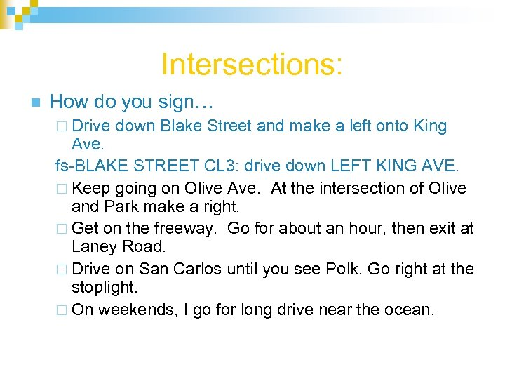Intersections: n How do you sign… ¨ Drive down Blake Street and make a