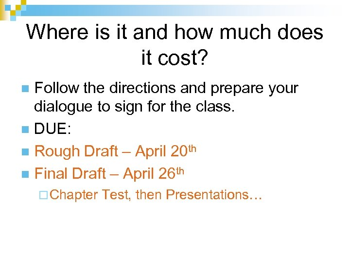 Where is it and how much does it cost? Follow the directions and prepare