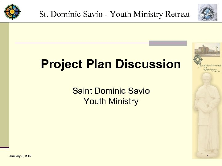 St. Dominic Savio - Youth Ministry Retreat Project Plan Discussion Saint Dominic Savio Youth