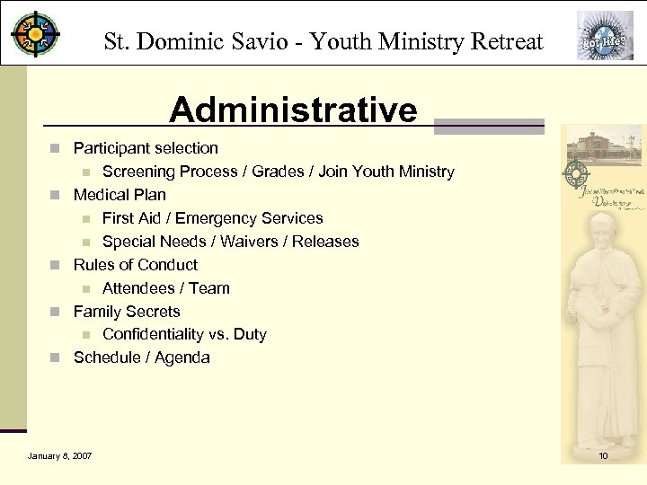 St. Dominic Savio - Youth Ministry Retreat Administrative n Participant selection Screening Process /