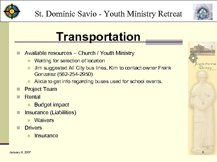 St. Dominic Savio - Youth Ministry Retreat Transportation n Available resources – Church /