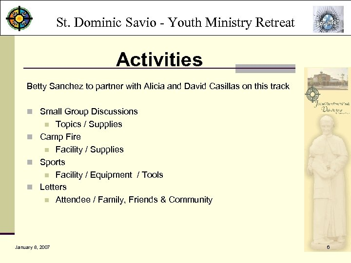 St. Dominic Savio - Youth Ministry Retreat Activities Betty Sanchez to partner with Alicia