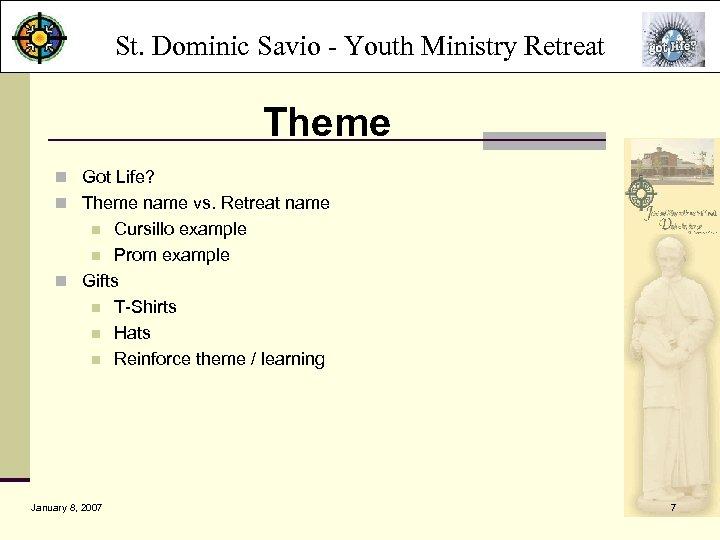 St. Dominic Savio - Youth Ministry Retreat Theme n Got Life? n Theme name