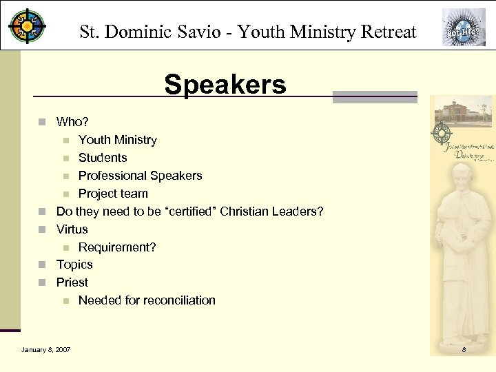 St. Dominic Savio - Youth Ministry Retreat Speakers n Who? Youth Ministry n Students