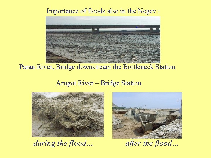 Importance of floods also in the Negev : Paran River, Bridge downstream the Bottleneck