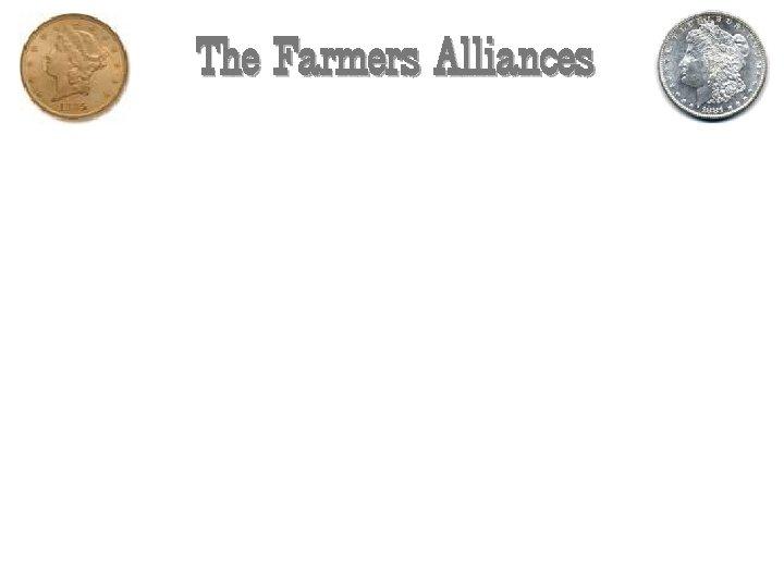 The Farmers Alliances