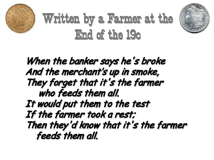 Written by a Farmer at the End of the 19 c When the banker