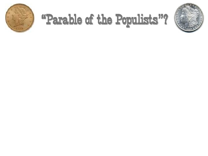 """""""Parable of the Populists""""?"""