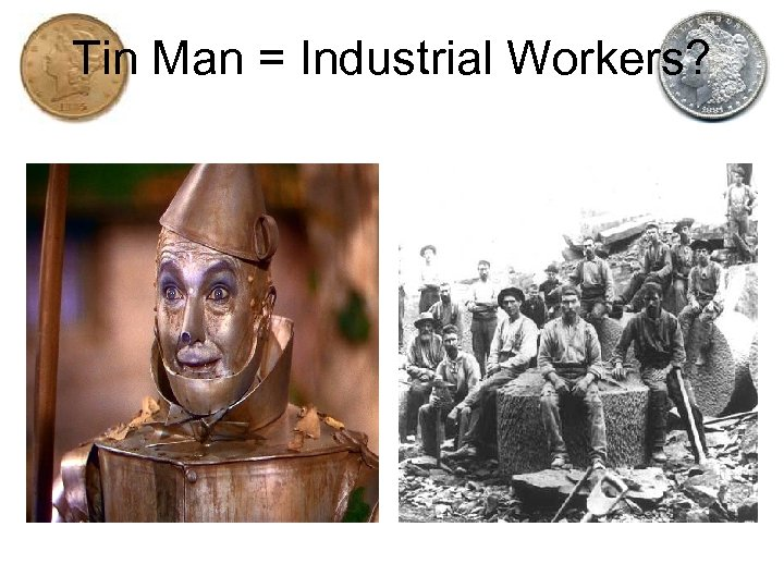 Tin Man = Industrial Workers?