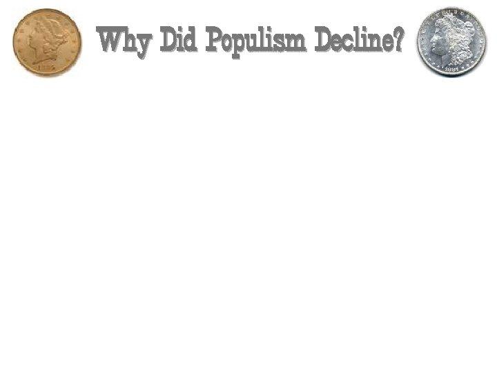 Why Did Populism Decline?