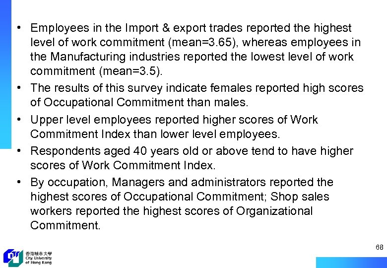 • Employees in the Import & export trades reported the highest level of