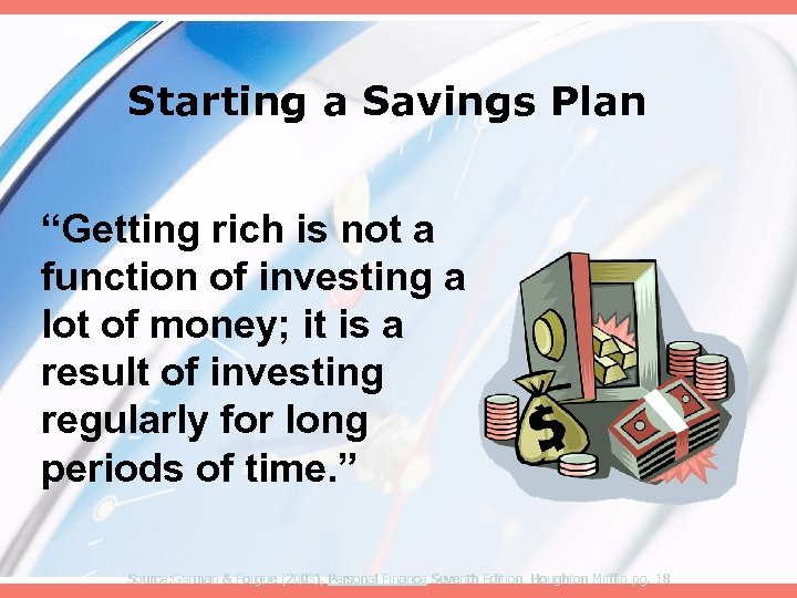 """Starting a Savings Plan """"Getting rich is not a function of investing a lot"""