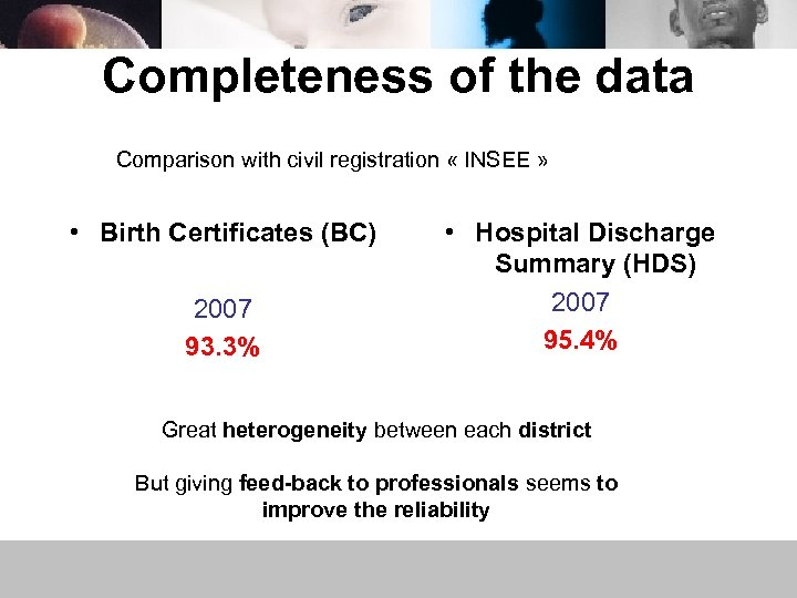 Completeness of the data Comparison with civil registration « INSEE » • Birth Certificates