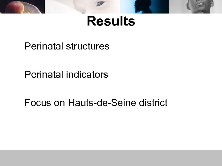 Results Perinatal structures Perinatal indicators Focus on Hauts-de-Seine district