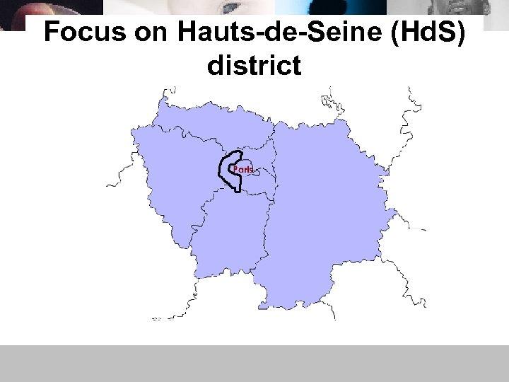 Focus on Hauts-de-Seine (Hd. S) district