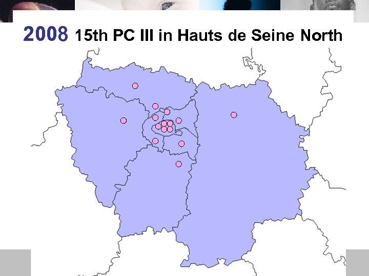 2008 15 th PC III in Hauts de Seine North