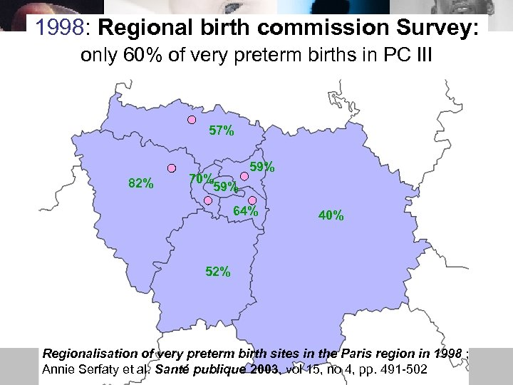 1998: Regional birth commission Survey: only 60% of very preterm births in PC III