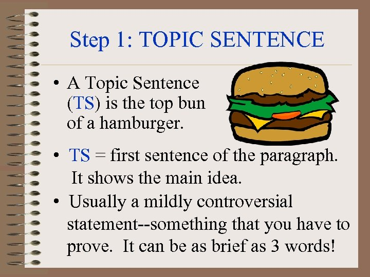 step up to writing topic sentences Topic sentences and thesis statements reveal the reason for writing and tell the reader what will be proven or explained pprriinntt ffoorrmm expository paragraphs step up to writing • secondary tool 4-17a occasion and position analyzing your topic sentence.