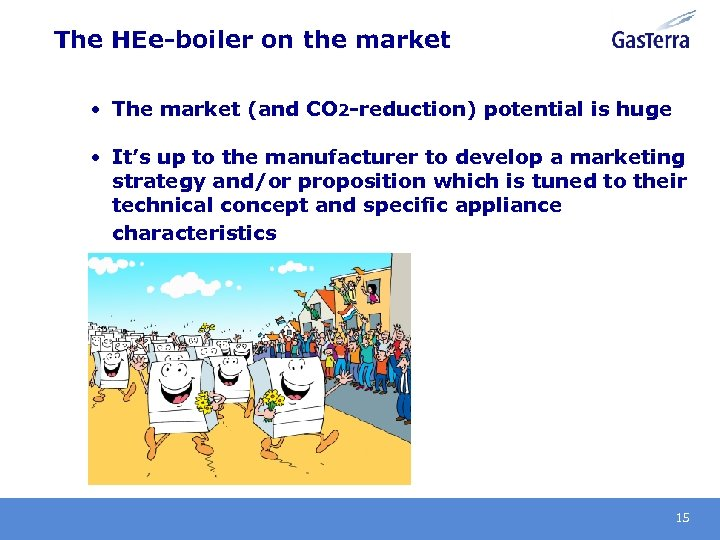 The HEe-boiler on the market • The market (and CO 2 -reduction) potential is